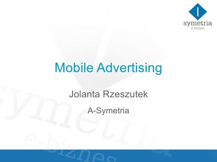 Mobile Advertising Jolanta Rzeszutek A-Symetria