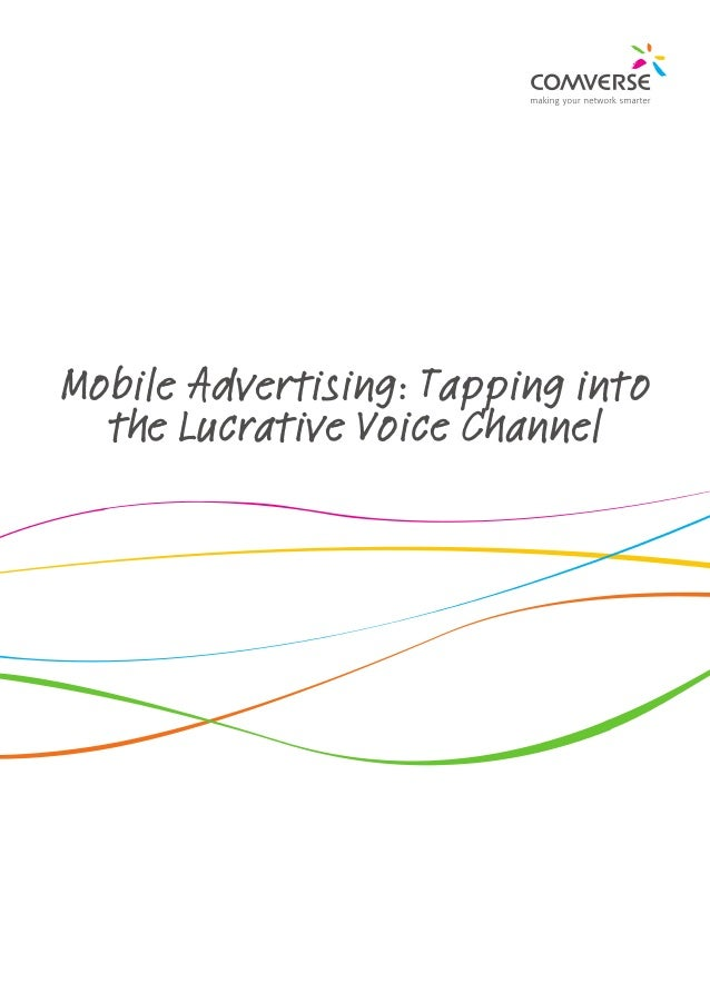 Mobile Advertising: Tapping into  the Lucrative Voice Channel
