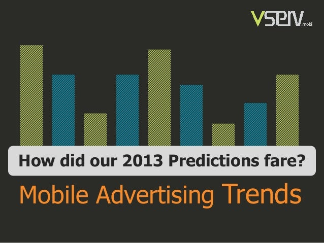 How did our 2013 Predictions fare?  Mobile Advertising Trends