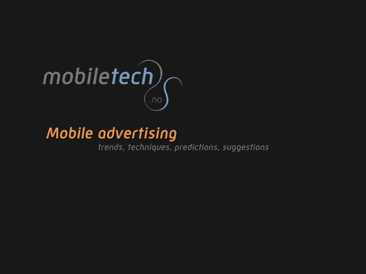 Mobile advertising        trends, techniques, predictions, suggestions