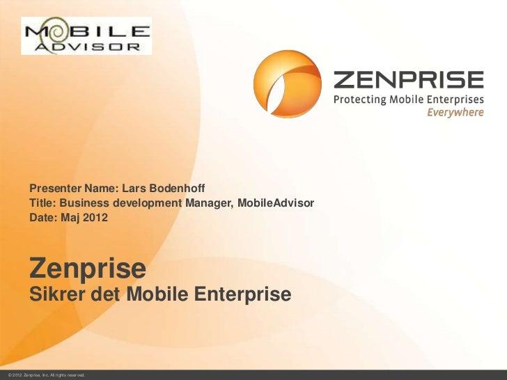 Presenter Name: Lars Bodenhoff           Title: Business development Manager, MobileAdvisor           Date: Maj 2012      ...