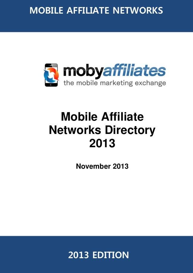 MOBILE AFFILIATE NETWORKS  Mobile Affiliate Networks Directory 2013 November 2013  2013 EDITION