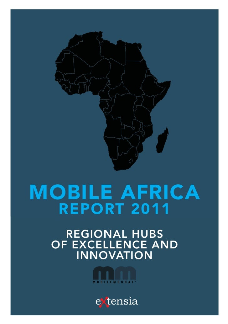 MOBILE AFRICA  REPORT 2011   REGIONAL HUBS OF EXCELLENCE AND     INNOVATION      e tensia
