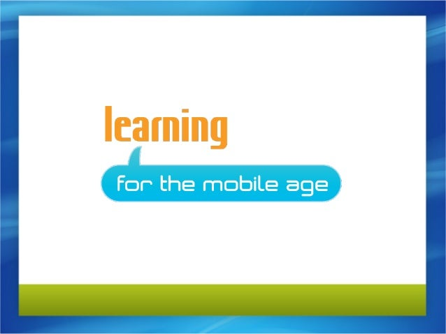 Module 3:      DesigningExperiences for Mobile       Learners      DesigningExperiences for Mobile       Learners         ...