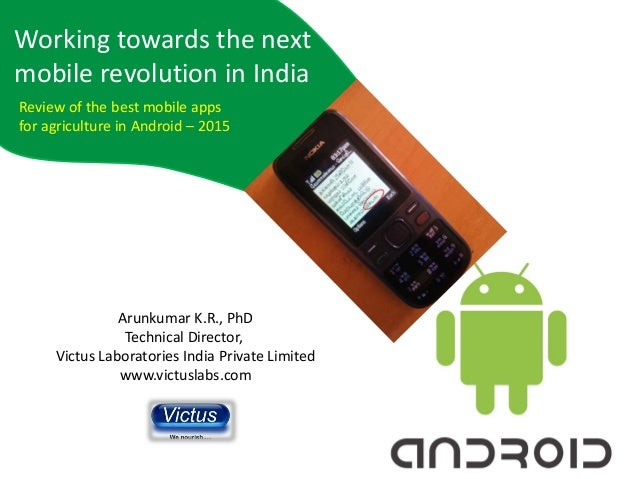 Working towards the next mobile revolution in India Arunkumar K.R., PhD Technical Director, Victus Laboratories India Priv...