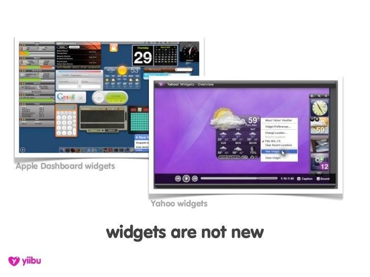 Apple Dashboard widgets                              Yahoo widgets                        widgets are not new