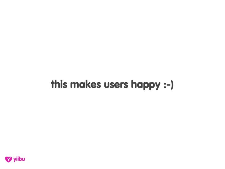 this makes users happy :-)
