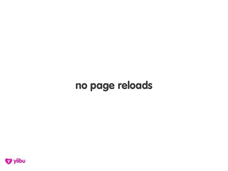 no page reloads