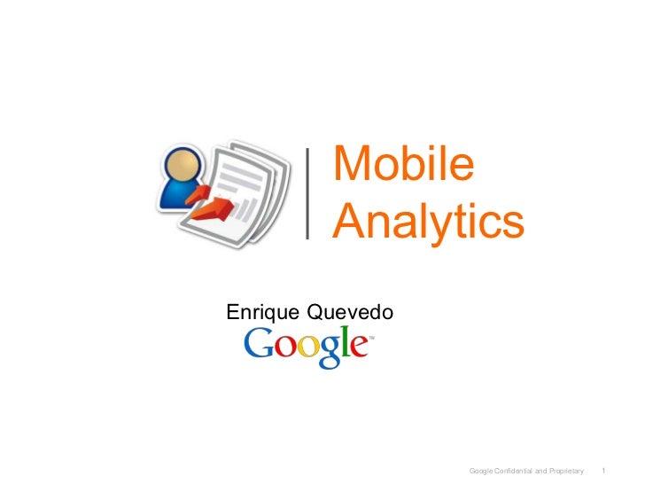 1<br />MobileAnalytics<br />Enrique Quevedo<br />