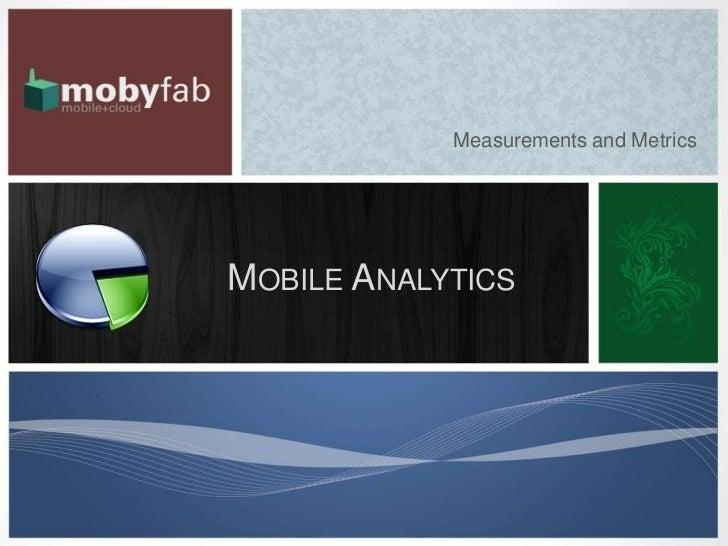 Measurements and MetricsMOBILE ANALYTICS