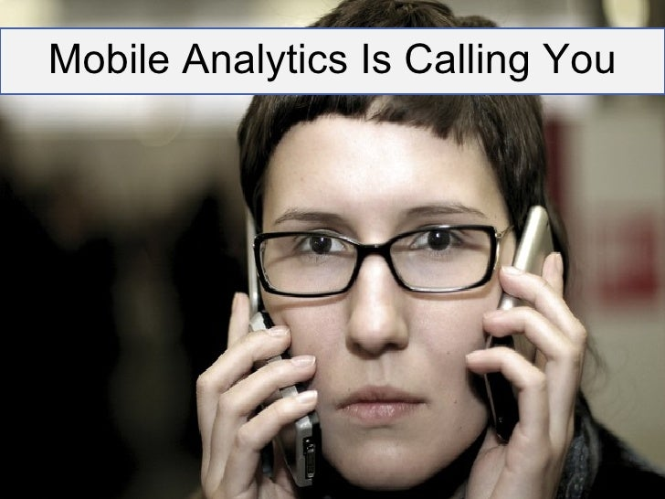 Mobile Analytics Is Calling You