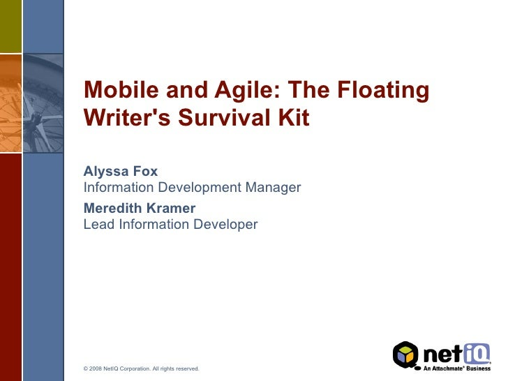 Mobile and Agile: The FloatingWriters Survival KitAlyssa FoxInformation Development ManagerMeredith KramerLead Information...
