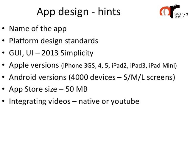 App marketing steps• Let them know so they download  – Link in a: Web site, Banner, eDM, QR code,