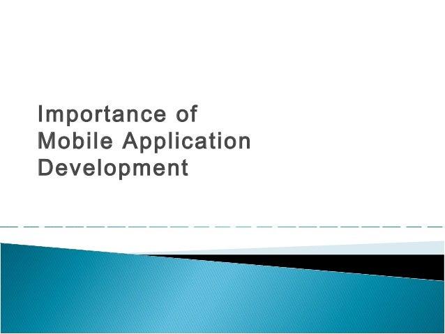Importance ofMobile ApplicationDevelopment
