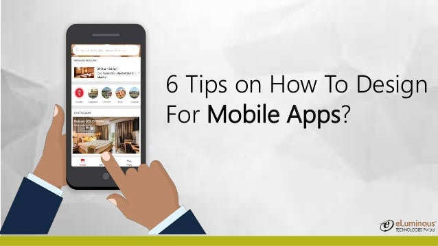6 Tips on How To Design For Mobile Apps?