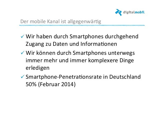 Der  mobile  Kanal  ist  allgegenwär-g     ! Wir  haben  durch  Smartphones  durchgehend   Zugang ...