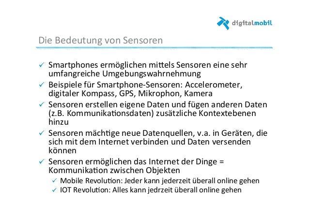 Die  Bedeutung  von  Sensoren     ! Smartphones  ermöglichen  mijels  Sensoren  eine  sehr   umfangr...