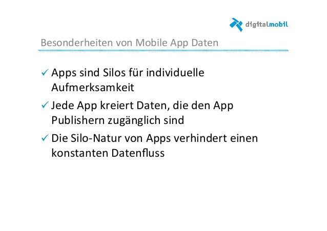 Besonderheiten  von  Mobile  App  Daten   ! Apps  sind  Silos  für  individuelle   Aufmerksamkeit  ...