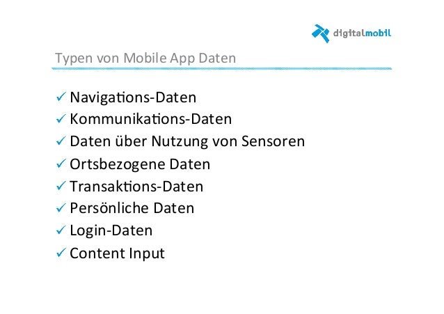 Typen  von  Mobile  App  Daten   ! Naviga-ons-‐Daten   ! Kommunika-ons-‐Daten   ! Daten  über  Nutz...
