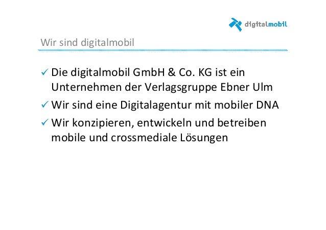 Wir  sind  digitalmobil   ! Die  digitalmobil  GmbH  &  Co.  KG  ist  ein   Unternehmen  der  V...