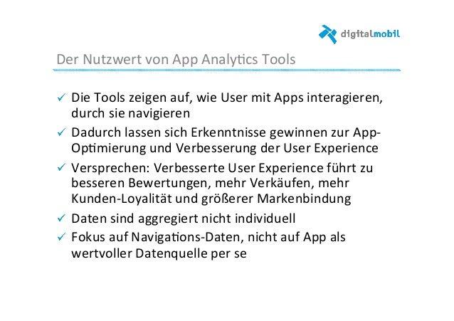 Der  Nutzwert  von  App  Analy-cs  Tools   !  Die  Tools  zeigen  auf,  wie  User  mit  Apps  ...