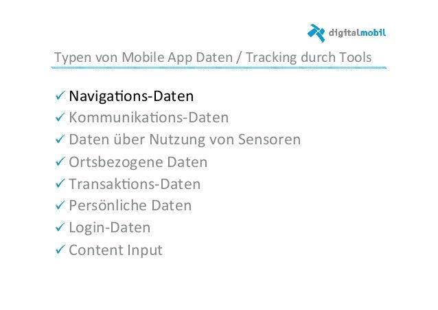 Typen  von  Mobile  App  Daten  /  Tracking  durch  Tools   ! Naviga-ons-‐Daten   ! Kommunika-ons-...