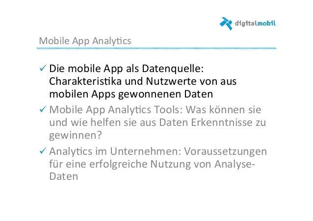 Mobile  App  Analy-cs   ! Die  mobile  App  als  Datenquelle:   Charakteris-ka  und  Nutzwerte  von...