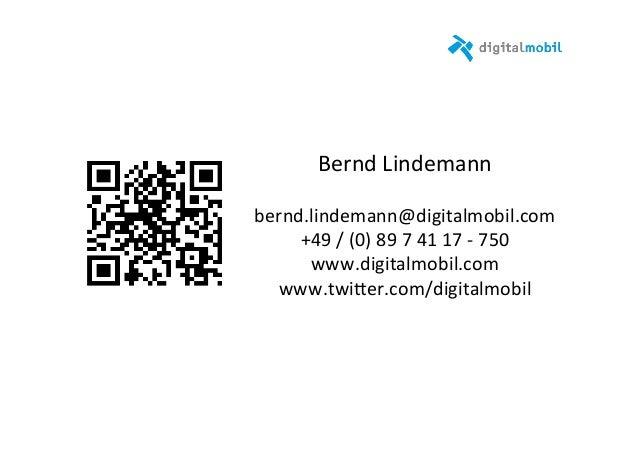 Bernd  Lindemann      bernd.lindemann@digitalmobil.com   +49  /  (0)  89  7  41  17  -‐  750   ...
