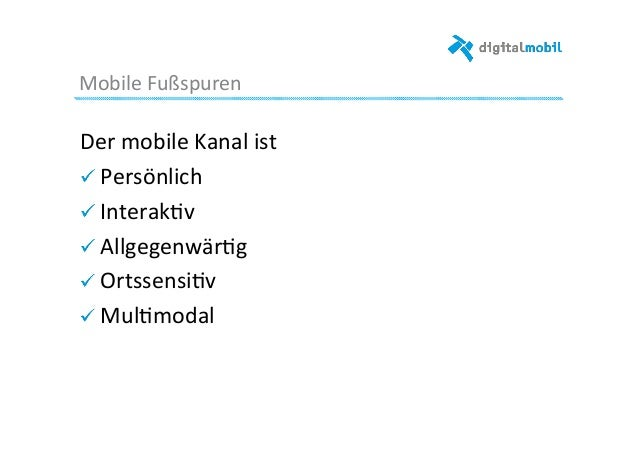 Mobile  Fußspuren   Der  mobile  Kanal  ist   ! Persönlich   ! Interak-v   ! Allgegenwär-g     ! O...