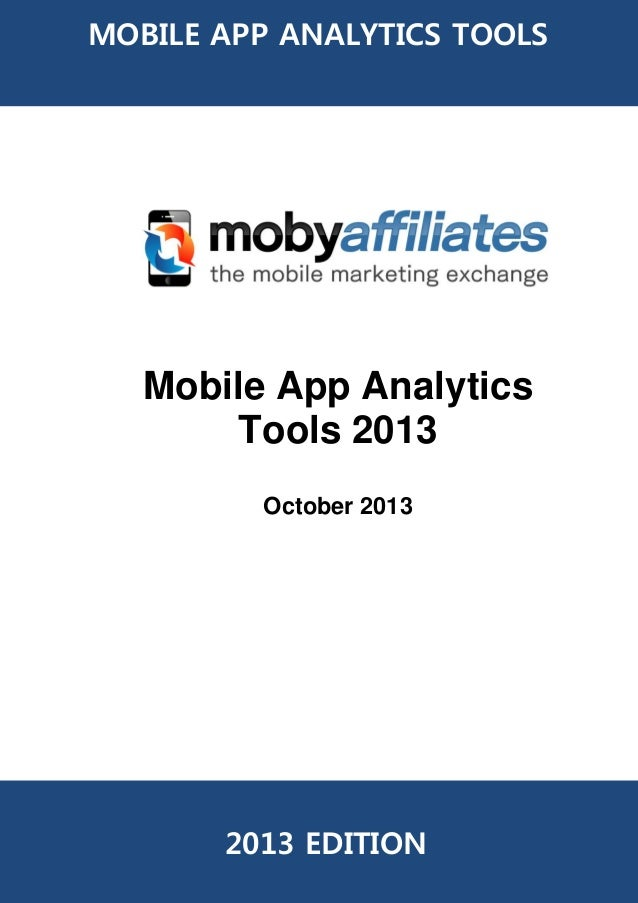 MOBILE APP ANALYTICS TOOLS  Mobile App Analytics Tools 2013 October 2013  2013 EDITION
