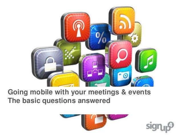 Going mobile with your meetings & eventsThe basic questions answered