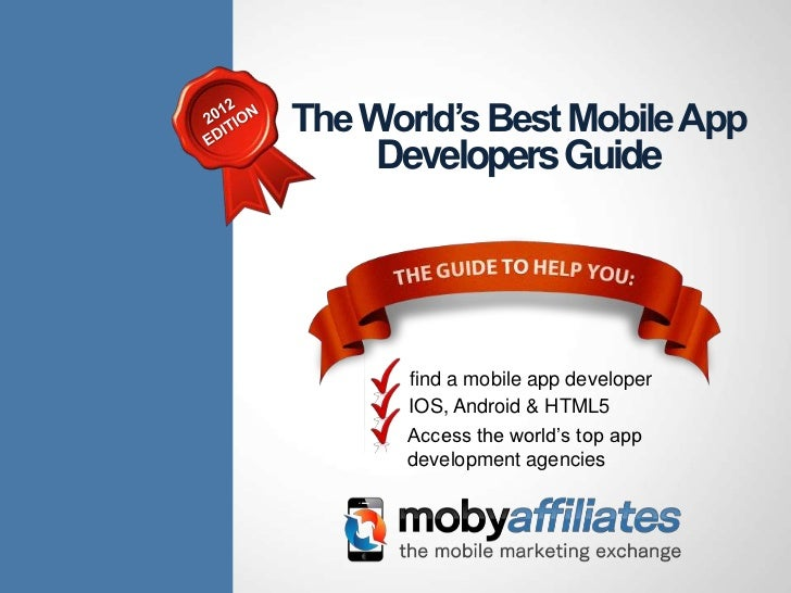 The World's Best Mobile App                                       Developers Guide                                        ...