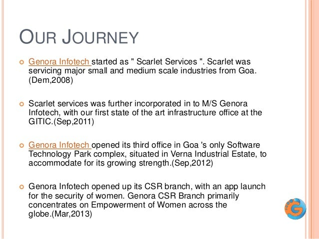 """OUR JOURNEY  Genora Infotech started as """" Scarlet Services """". Scarlet was servicing major small and medium scale industri..."""