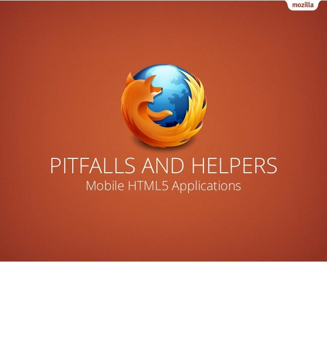 PITFALLS AND HELPERS   Mobile HTML5 Applications