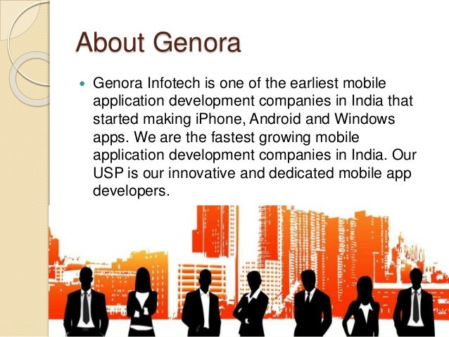 About Genora  Genora Infotech is one of the earliest mobile application development companies in India that started makin...