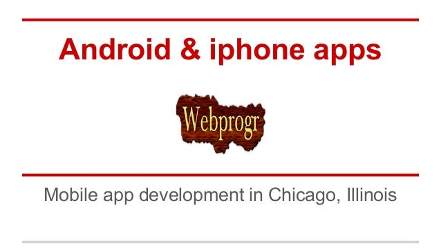 Android & iphone apps Mobile app development in Chicago, Illinois