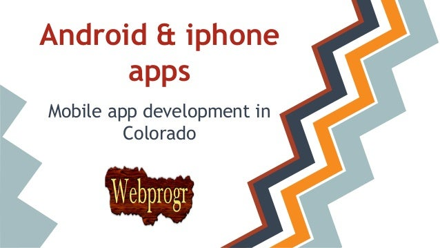 Android & iphone apps Mobile app development in Colorado