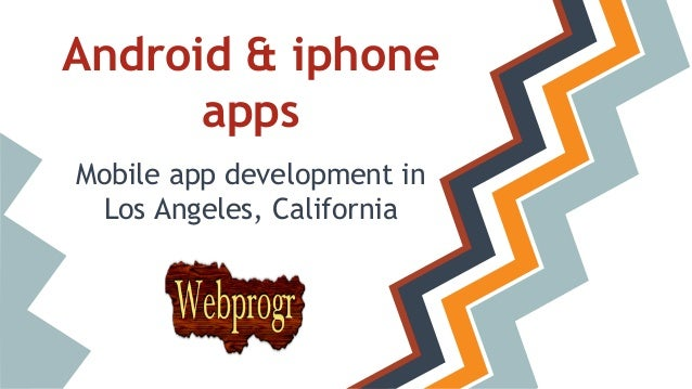 Android & iphone apps Mobile app development in Los Angeles, California