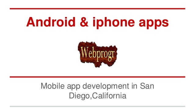 Android & iphone apps Mobile app development in San Diego,California