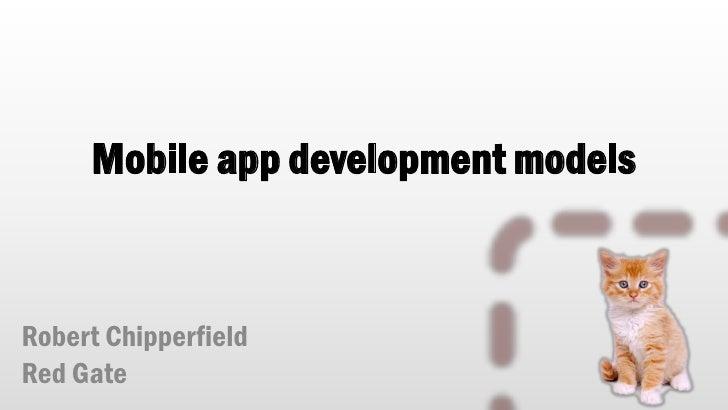 Mobile app development modelsRobert ChipperfieldRed Gate