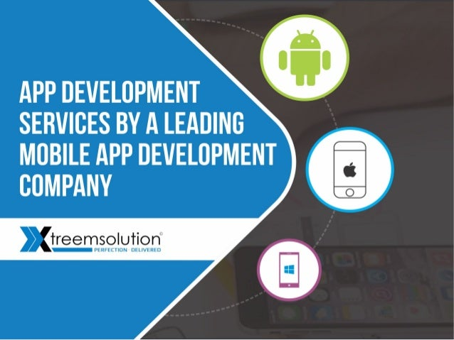 Mobile App Development Services By A Leading Mobile App Development Company