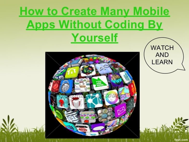 How to Create Many Mobile Apps Without Coding By        Yourself                     WATCH                      AND       ...