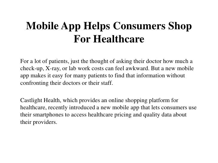 Mobile App Helps Consumers Shop           For HealthcareFor a lot of patients, just the thought of asking their doctor how...