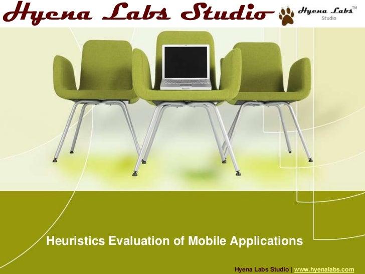 Hyena Labs Studio  Heuristics Evaluation of Mobile Applications                                  Hyena Labs Studio | www.h...