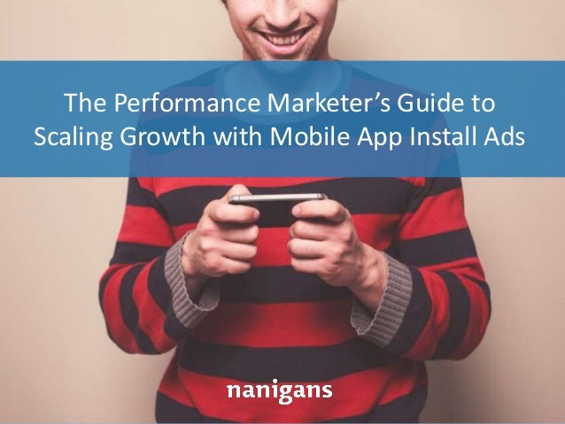 Advertising Automation Software The Performance Marketer's Guide to Scaling Growth with Mobile App Install Ads