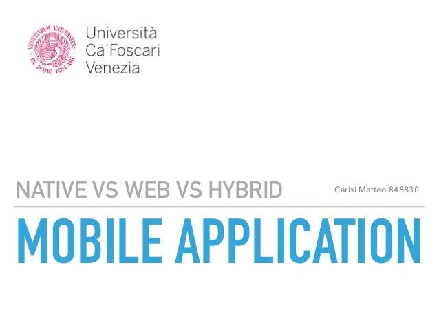 MOBILE APPLICATION NATIVE VS WEB VS HYBRID Carisi Matteo 848830