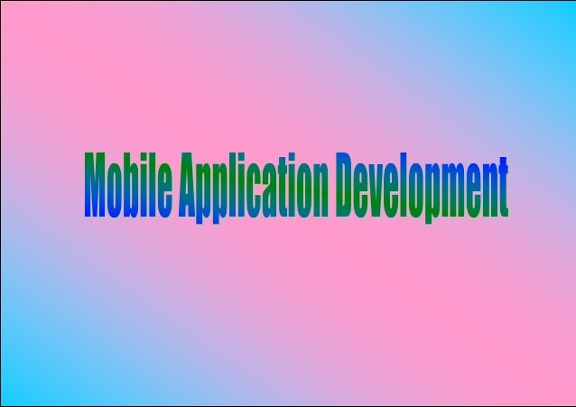 Mobile Application DevelopmentFlexible And Advance For You