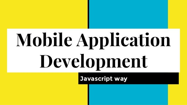 Mobile Application Development Javascript way