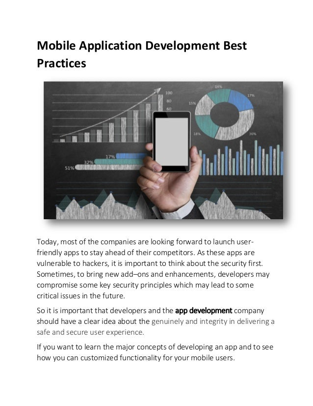 Mobile Application Development Best Practices Today, most of the companies are looking forward to launch user- friendly ap...