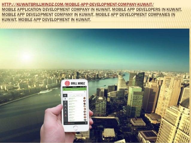 HTTP://KUWAITBRILLMINDZ.COM/MOBILE-APP-DEVELOPMENT-COMPANY-KUWAIT/ MOBILE APPLICATION DEVELOPMENT COMPANY IN KUWAIT, MOBIL...